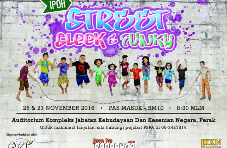 Upcoming: Musical – Ipoh: Street, Sleek & Funky
