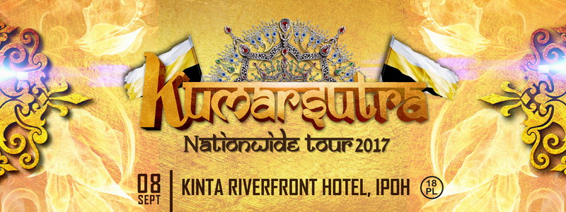 Kumarsutra nationwide tour, including Ipoh