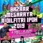 Announcement: Bazaar Megaraya Aidilfitri Ipoh 2019