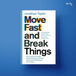 3 Move Fast and Break Things