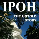 Launch of IPOH: The Untold Story by H. Berbar