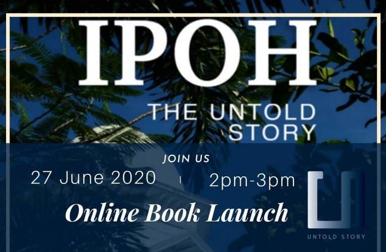 Online Book Launch – IPOH: THE UNTOLD STORY by H. Berbar