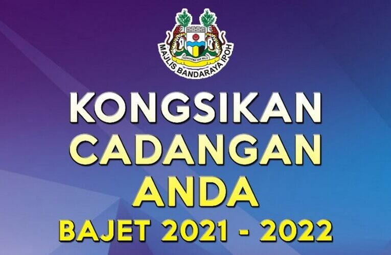 Suggestions & Ideas Needed For Ipoh City Budget 2021 – 2022