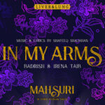 Liver & Lung Releases Mahsuri-Inspired Single: 'In My Arms'