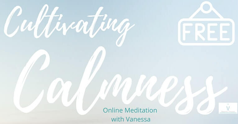 Cultivating Calmness Online Meditation