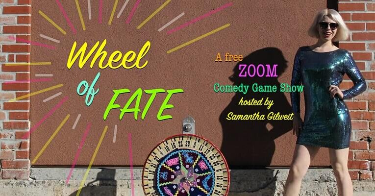 Wheel of Fate! A Zoom Comedy Game Show