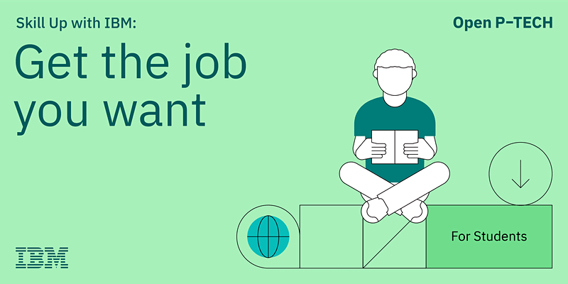Skill Up with IBM Get the job you want
